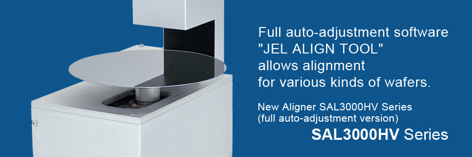 New Aligner SAL3000HV Series (full auto-adjustment version)